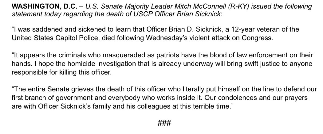 The Senate grieves the death of the officer who literally put himself on the line to defend our first branch of gov't and everybody who works inside it. Our condolences and our prayers are with Officer Sicknick's family and his colleagues at this terrible time. My full statement: