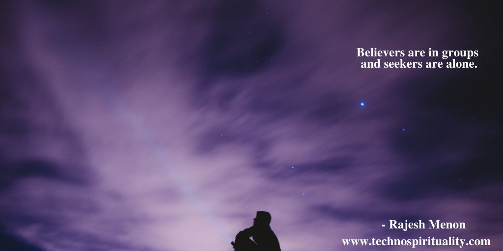 Believers are in groups and seekers are alone.  #believers #seekers #believer #seeker #technospirituality #hr #quote #quotes #saturday #saturdaymotivation #saturdaymood #saturdayvibes #saturdayquotes