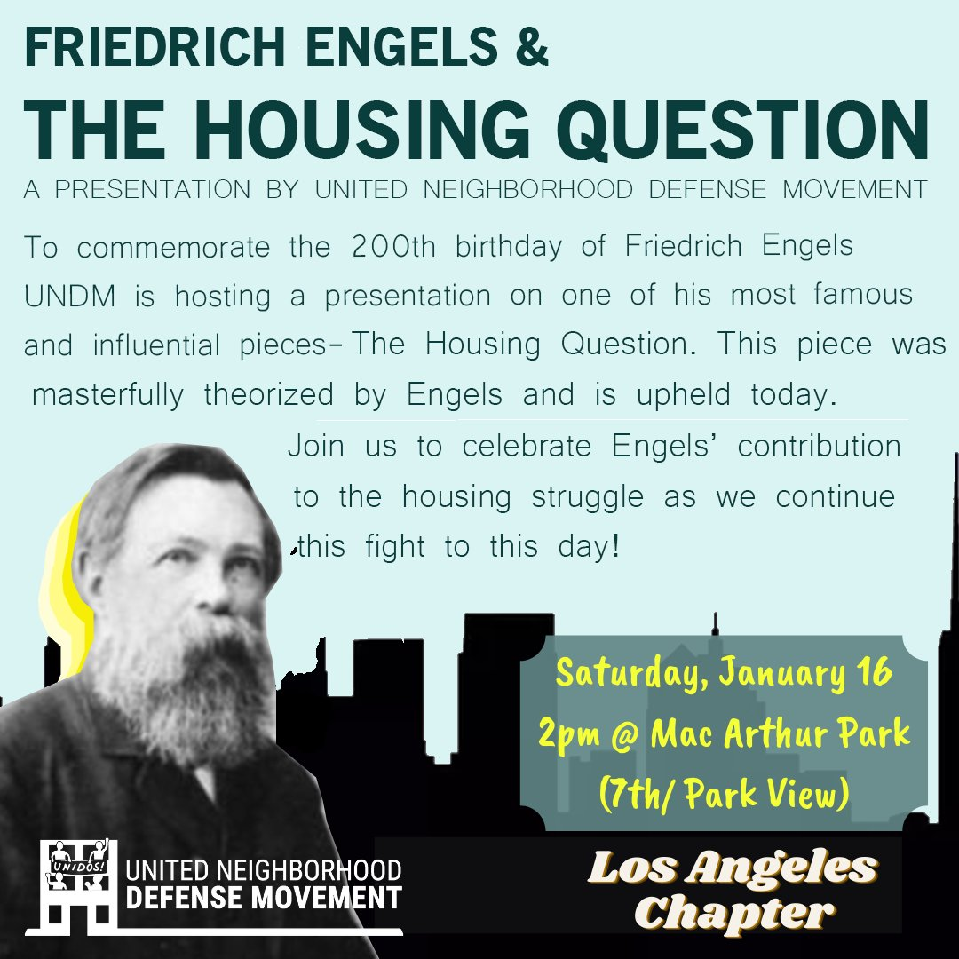 Saturday, Jan 16, at #MacArthurPark on the corner of 7th and Park View at 2 pm. Join the LA chapter as we celebrate #FriedrichEngels and learn how to organize all our friends against not just the landlords but the state! #evictions #gentrification