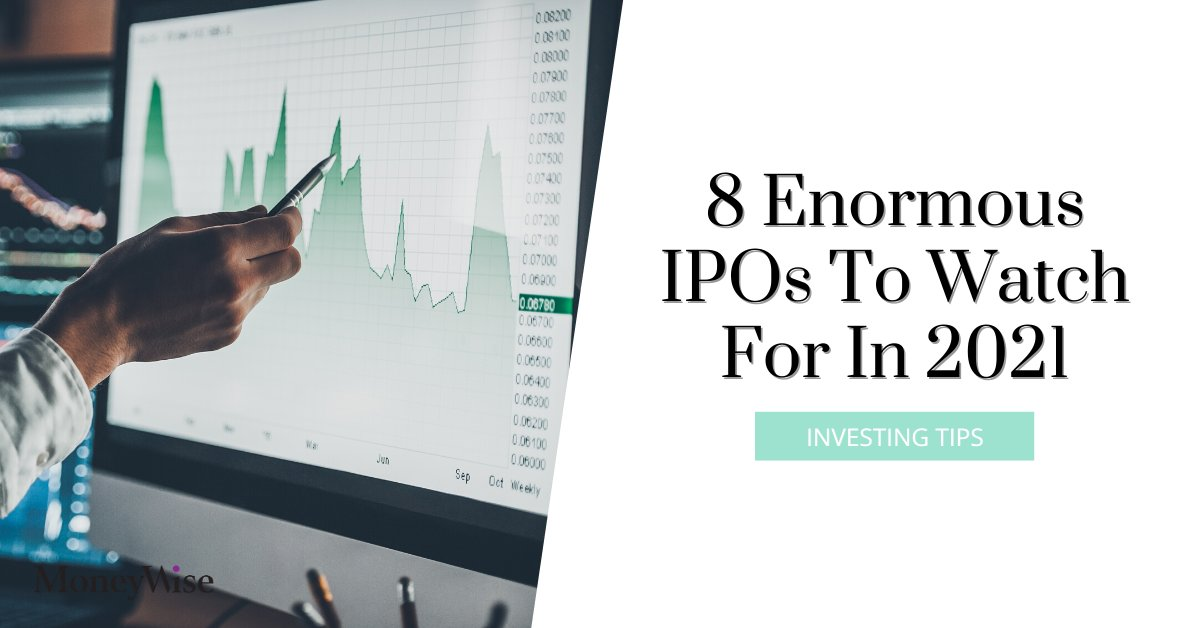 Ready to get in on something huge? Here are 8 enormous IPOs to watch for in 2021. ow.ly/diJR50CSlEv