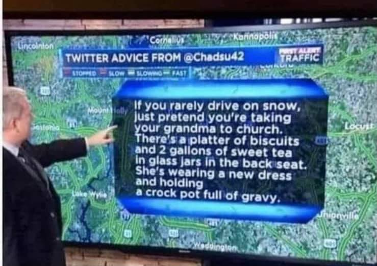 We've had about 3-inches of snow in Austin, TX and (predictably) many citizens have lost their minds. Here is some sage wisdom for southerners who might think of driving today.