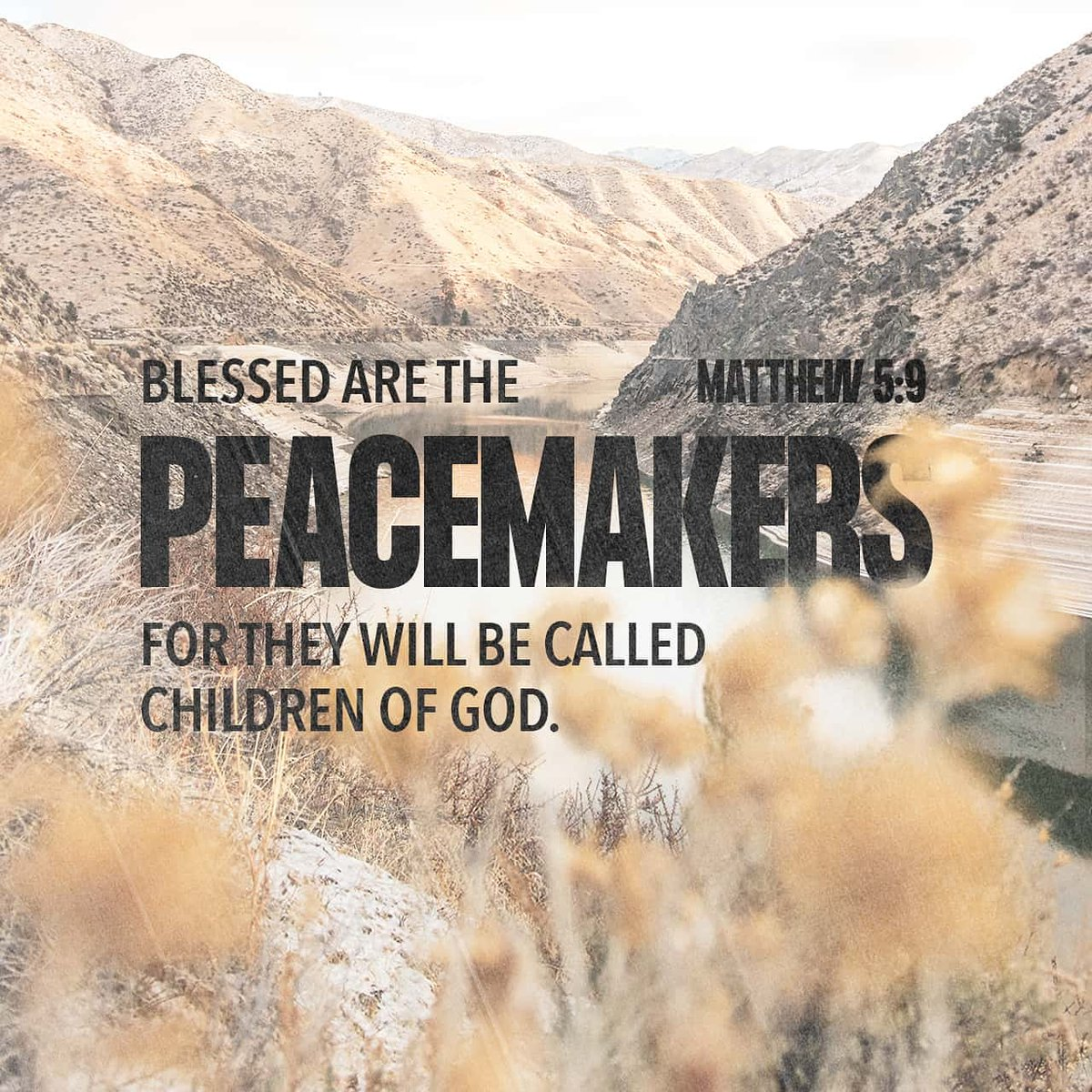 Blessed are the peacemakers, For they shall be called sons of God. Matthew 5:9 NKJV  #bible #quotes #verseoftheday #HonestyMissions #honestymusic #honestyentertainment #goodnews #loveofGod #Rhema