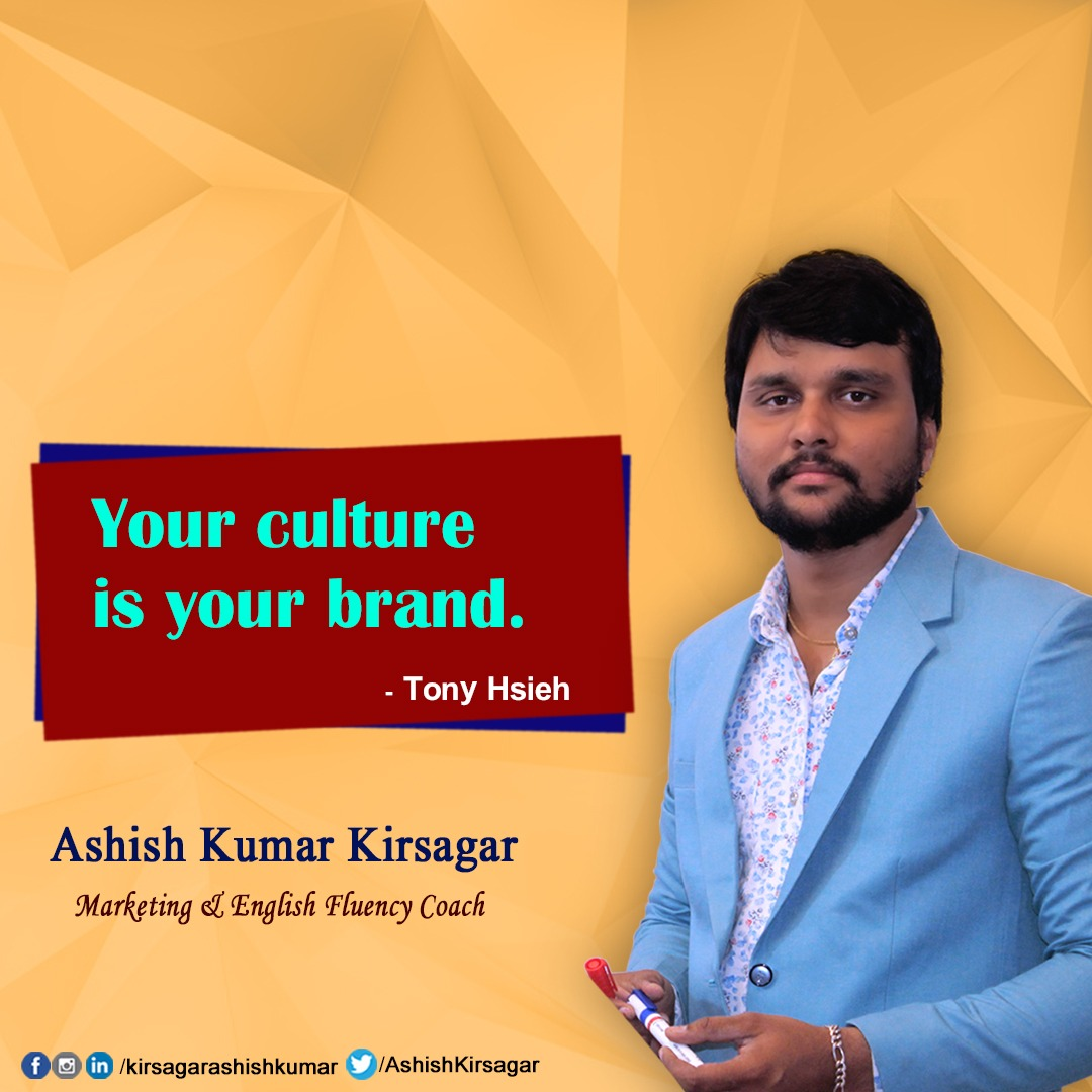 Our culture reflects the brand..  #ashishkumar #ashishkumarkirsagar #kirsagarashishkumar #quotes #englishfluencycoach #marketingcoach #motivationalquotes #inspirationalquotes #lifequotes #successquotes