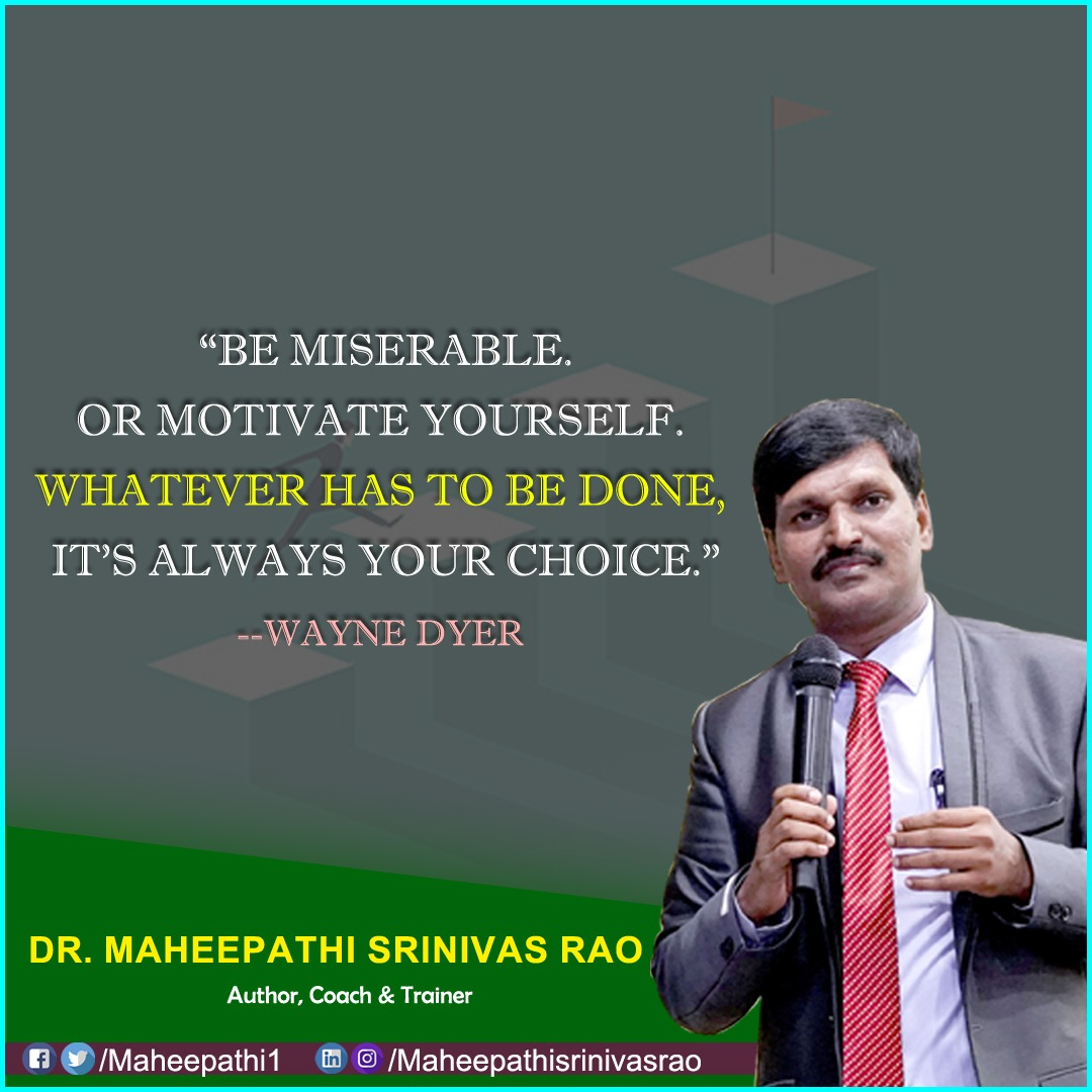 It's always our choice which has to be done..  #maheepathisrinivasrao #maheepathisrinivas #srinivasmaheepathi #author #coach #trainer #motivationalquotes #inspirationalquotes #lifequotes #successquotes