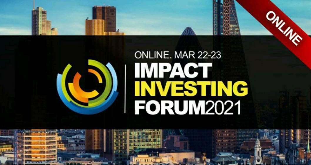 Impact Investing World Forum 2021!  Online March 22-23. #wealthmanagement    #PrivateEquity #VentureCapital #ClimateChange  #sustainability #socialfinance #socialinnovation  #poverty #familyoffice #hedgefund #hedgefunds #ETFs #Banking