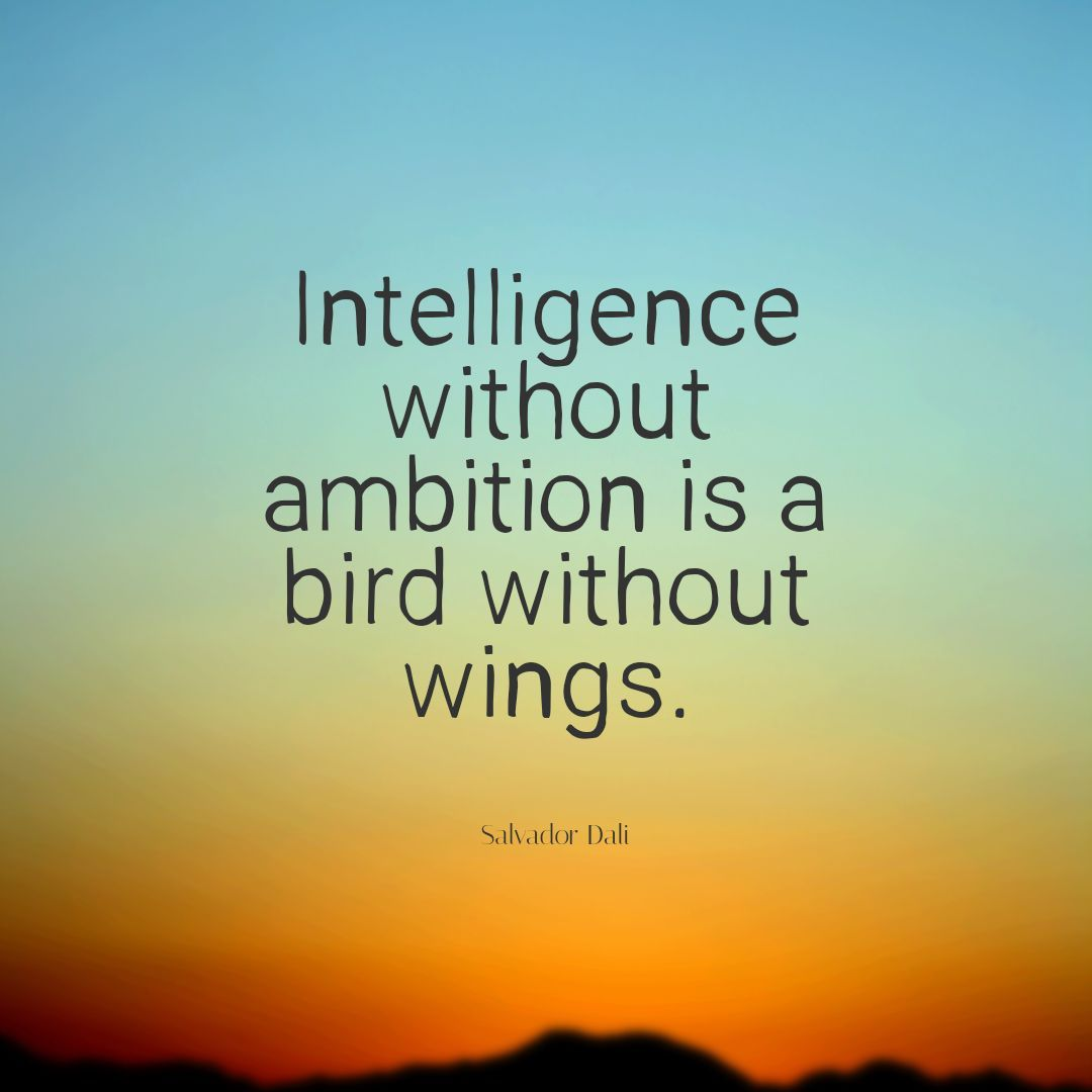 Intelligence without ambition is a bird without wings. #SalvadorDali . . . . . . . . . . . #instagood #love #followfollow #funny #stark #goodmood #sohappy #happier #excited #feelgood #smiling #funtimes #kitty #feliz #laughing #feelgoodphoto #lovelife #20likes #fff #likeforfollo