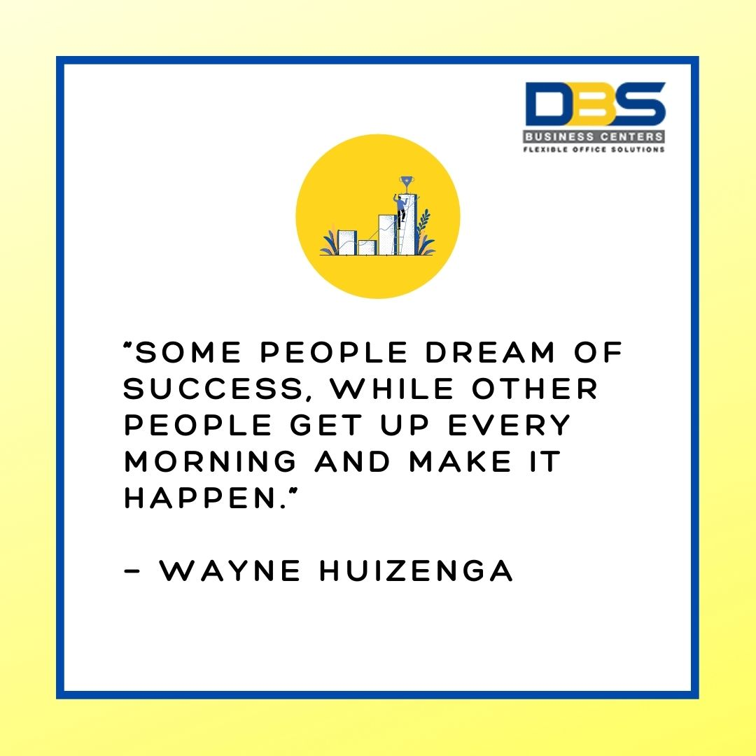 #MondayMotivation Are you still dreaming of success or making it happen?  #successquotes #chasingsuccess #chasingdreams #successfulpeople #successfactors #doit #makeithappen #dbsbusinesscenters #businessquotes #mondaymotivation #dbsoffice #businesscenterindia #waynehuizenga