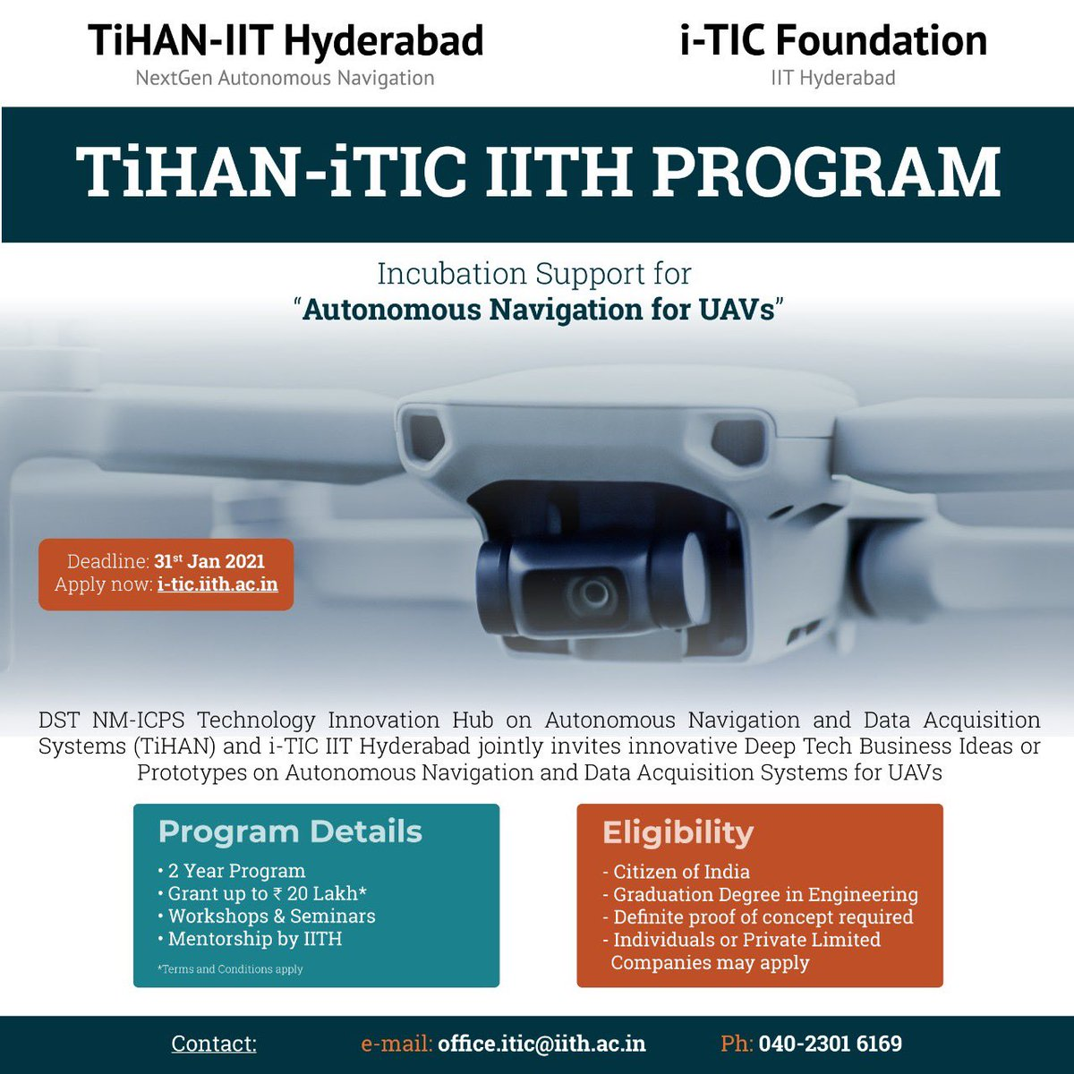Funding: up to Rs. 20L Deadline: Jan 31st, 2021 TiHAN & i-TIC IITH jointly invites innovative Deep Tech Business Ideas or Prototypes on Autonomous Navigation & Data Acquisition Systems for UAVs   #DST #startup #funding  @IITHyderabad @IndiaDST Govt of India