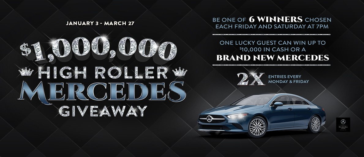 Rev up the new year and play to win a brand new Mercedes every Friday and Saturday!   Details: