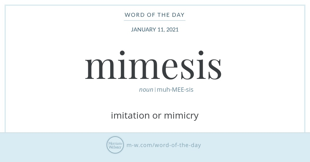 Good morning! Today's #WordOfTheDay is 'mimesis'
