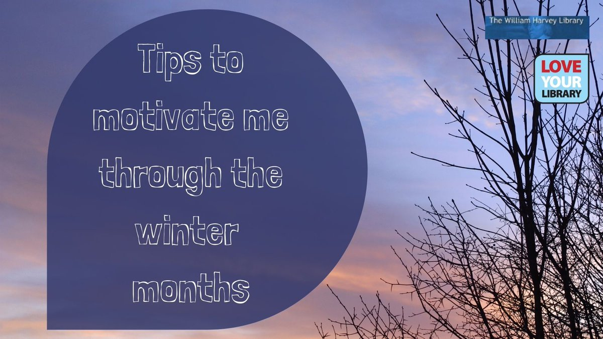 Although the nights are slowly starting to draw out, it's still dark and cold and it's harder to get out and keep motivated. @GEHLibrary, do you have any final tips to keep us motivated during these winter months. #HealthChat