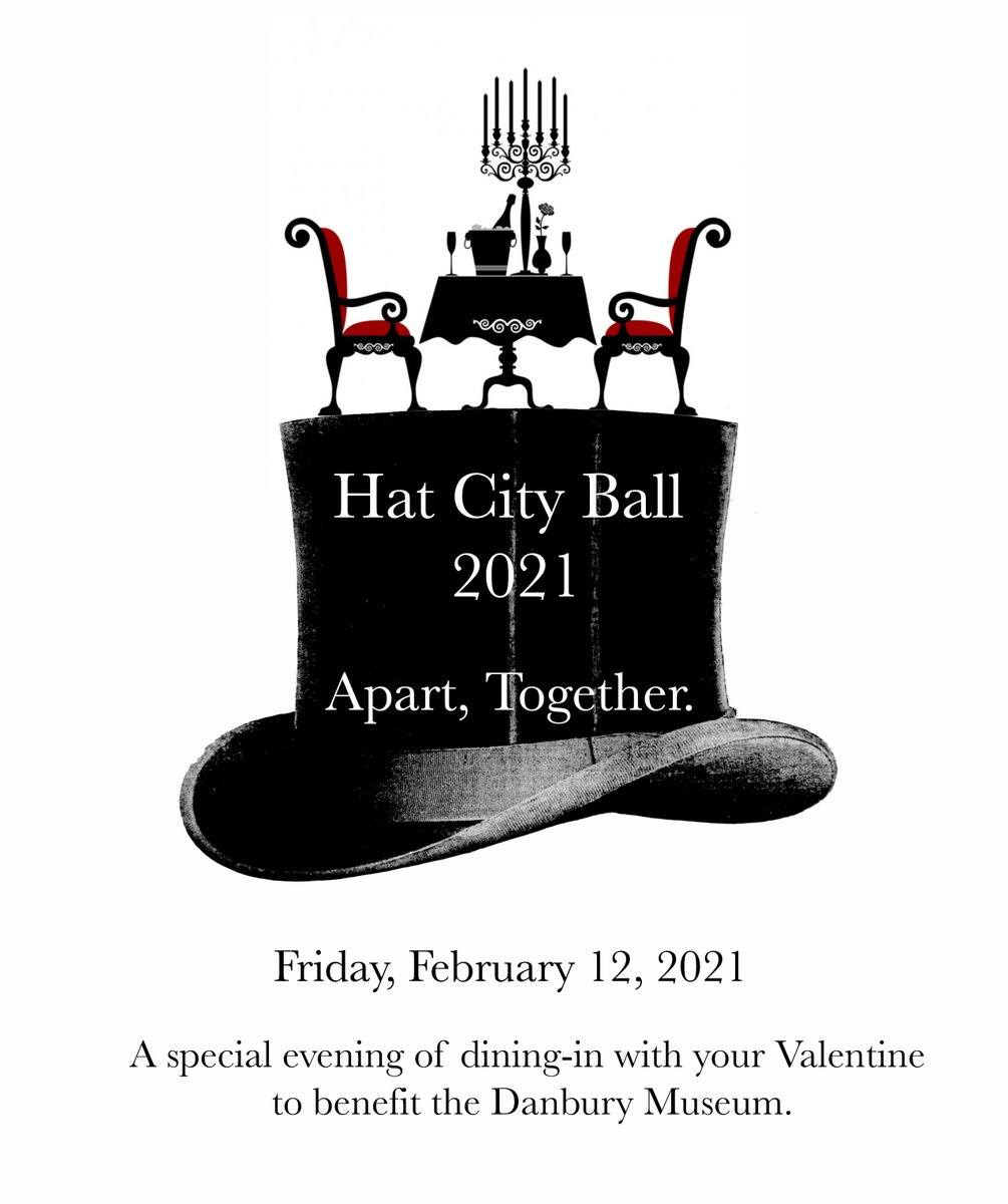 """Celebrate our city and support the Danbury Museum """"Apart, Together"""" at the Hat City Ball 2021! Reserve your meal now for pick-up at the Amber Room on Friday, February 12, 2021. Eat dinner in your PJs or in your ball gown!"""