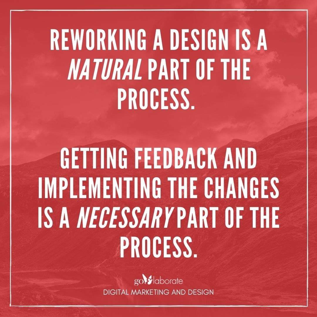 Reworking a design is a natural part of the process. Getting feedback and implementing the changes is a necessary part of the process.  #MondayMotivation #MondayMorning #mondaythoughts #Monday #design #designprocess #DigitalMarketing #goElaborate