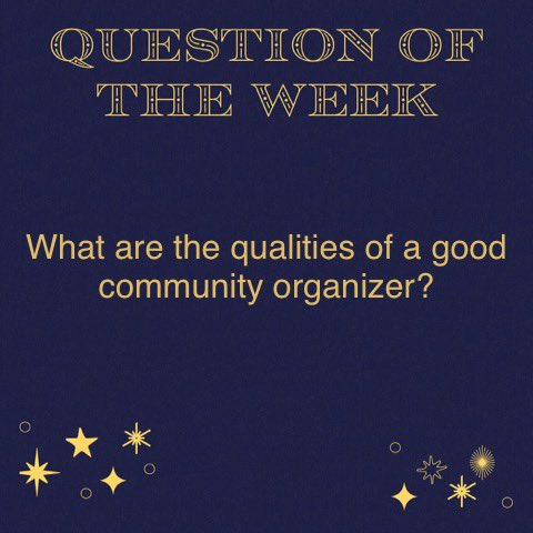 #QOTW time! We want to know: what makes a good community organizer? Tell us your thoughts!