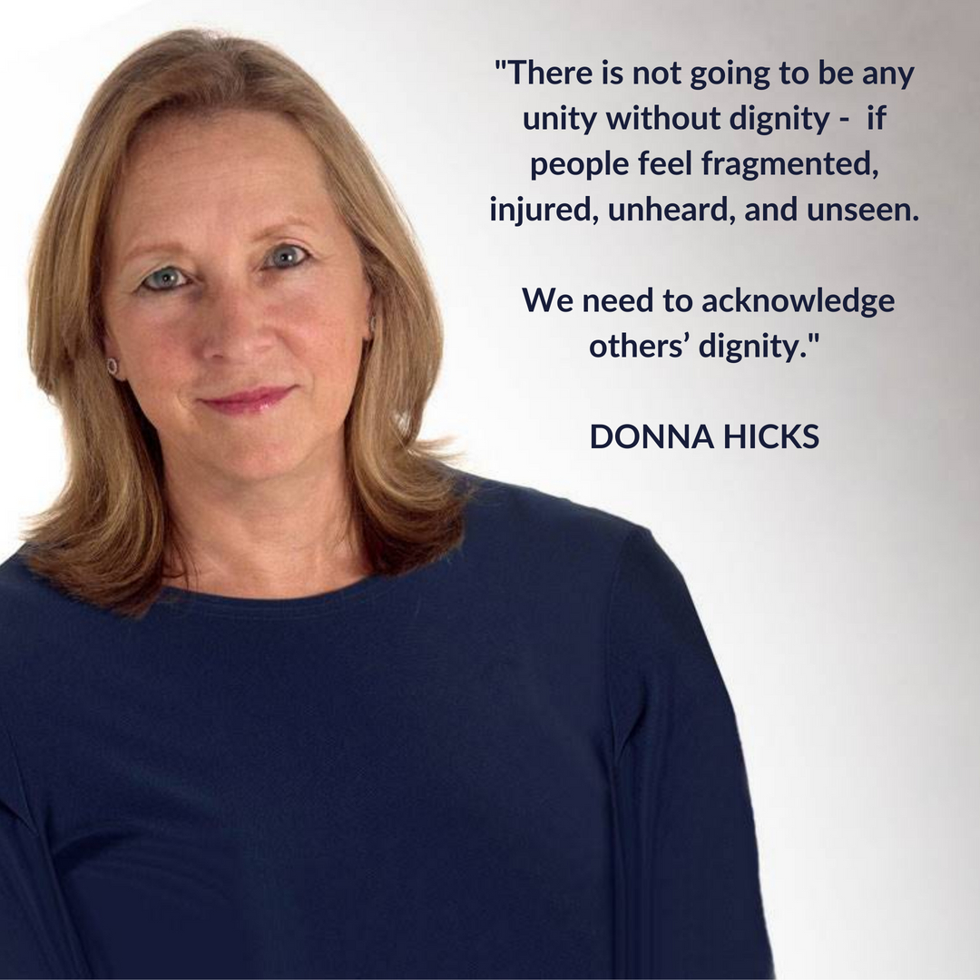 """Words to live by from Dr. Donna Hicks, author of """"Dignity: The Essential Role It Plays in Resolving Conflict"""" #answeringthecall #donnahicks #dignity #conflictresolution"""
