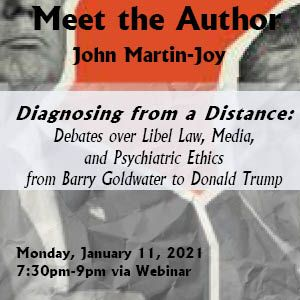 "There's still time to register for: Meet the Author ""Diagnosing from a Distance: Debates over Libel Law, Media, and Psychiatric Ethics Barry Goldwater to Donald Trump"" with John Martin-Joy, MD'   @Psych_BPSI"