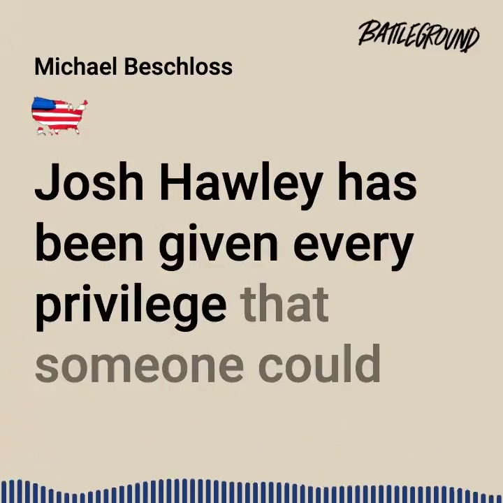 Josh Hawley has reaped the benefits of every advantage, connection, and privilege America has to offer. Now he's closing the door behind him.  @BeschlossDC does not mince words on a new Battleground with @davidplouffe and @SteveSchmidtSES. Listen now: