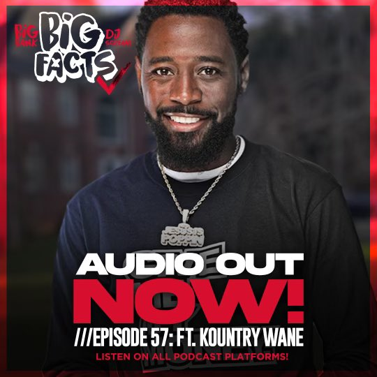 Replying to @DJSCREAM: Listen To A New Episode of @BIGFACTSPOD feat. Kountry Wayne!