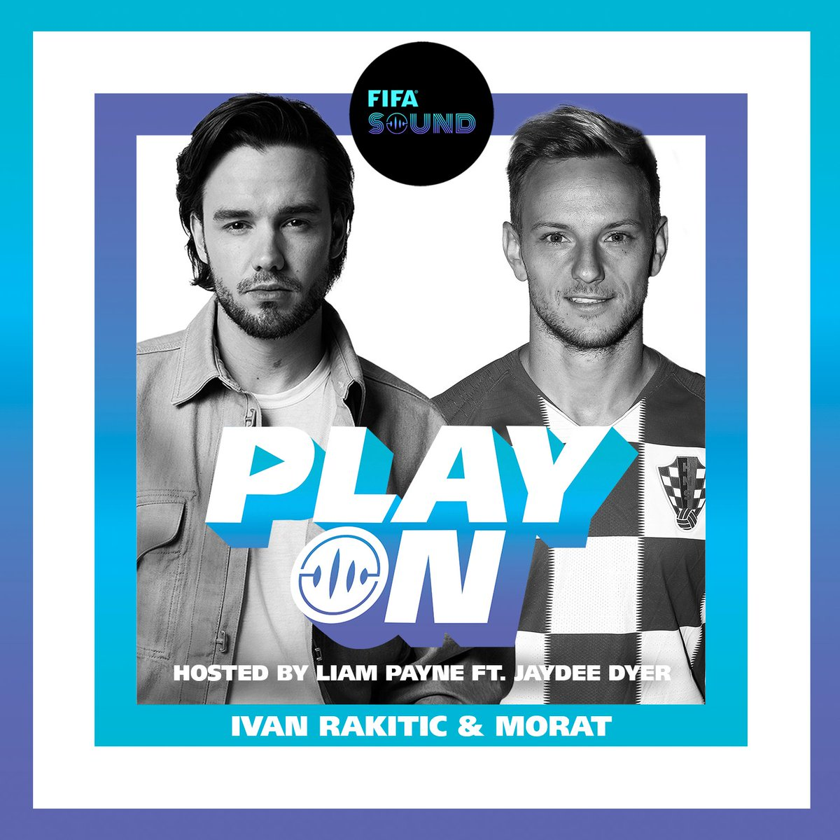 Replying to @FIFAcom: The new FIFA PlayOn podcast is live!   Tune in to Episode 1 now to hear @LiamPayne and @J_Dyer_Official chat with @IvanRakitic and @MoratBanda  #FIFASOUND #PLAYON