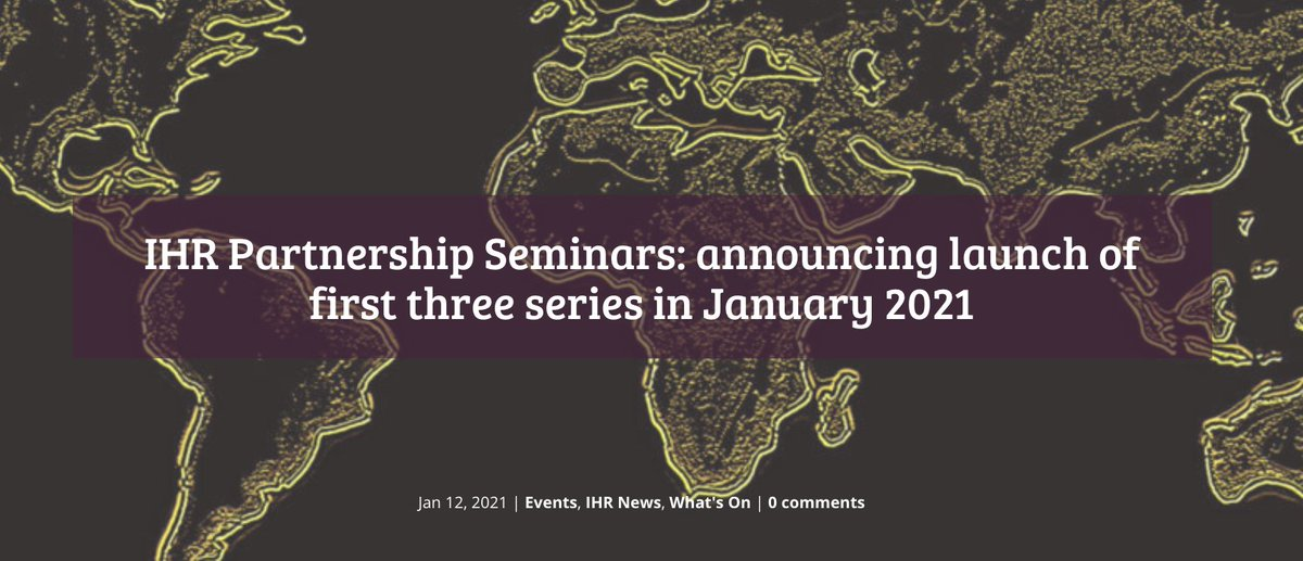 Delighted to announce todays launch of IHRs new Partnerships Seminar programme 2021-22. 10 online series: international dialogue in key research areas. Details of Jan & Feb seminars wp.me/p9UV2g-3UL. Starts 15:30 today @AnthropoceneUCL & @PratikChakrab #twitterstorians
