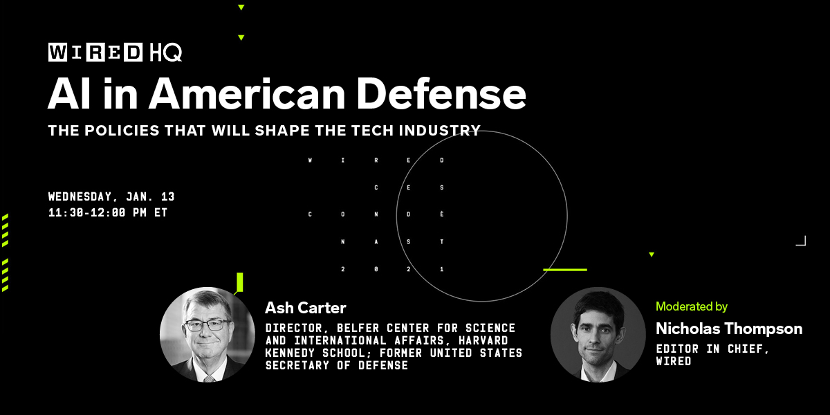 How will advances in AI change national security systems? Public policy expert and former secretary of defense Ash Carter will talk with @nxthompson about the nuanced role of AI in American defense Wednesday at 11:30 am ET.   Register to attend:  #WIREDHQ