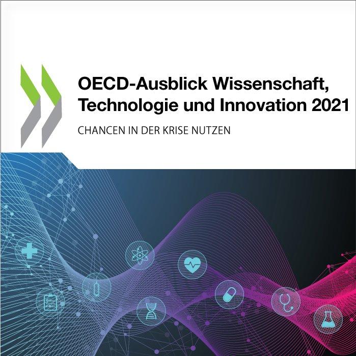 🆕 #OECD-Ausblick Wissenschaft, Technologie und Innovation 2021 Wie hat die Forschungszusammenarbeit in der #COVID19-Krise funktioniert? Was können Regierungen tun, um uns effektiver vor künftigen Krisen zu schützen? Der neue OECD-Bericht gibt Antworten: https://t.co/WA5XnyXdPG https://t.co/XxKr2bVQYi