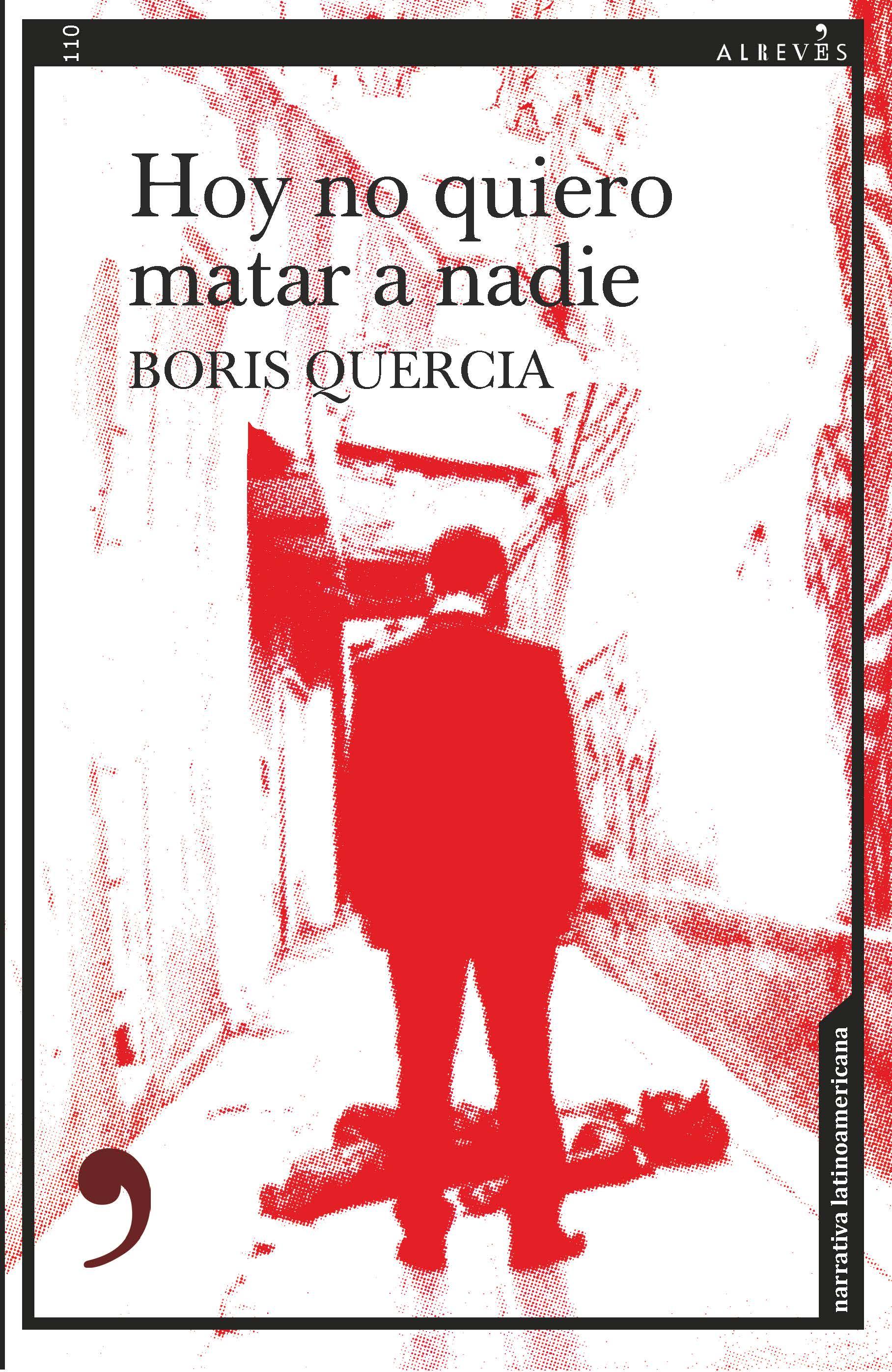 Hoy no quiero matar a nadie, de Boris Quercia, publicada por Alrevés