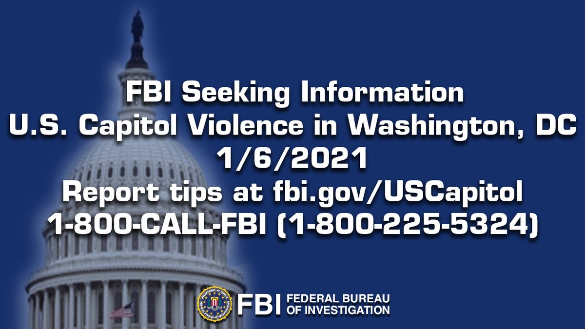 #FBI is seeking information to aid in our investigations into violent activity that took place on Jan 6th at the U.S. Capitol. If you have info, please call 1-800-CALL-FBI (1-800-225-5324) or report tips to fbi.gov/USCapitol.