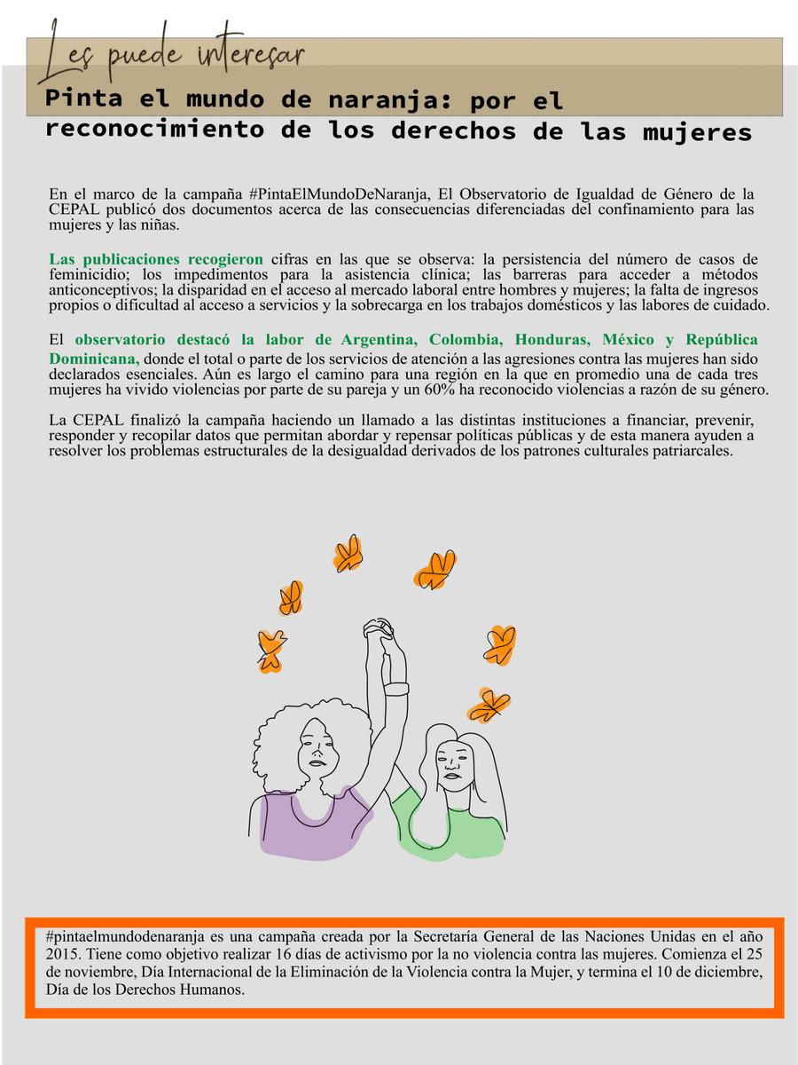 Les puede interesar los documentos publicados por el Observatorio de igualdad de género #OIG de la @cepal_onu  en el marco de la campaña #PintaelMundodeNaranja  que contienen importantes reflexiones sobre las consecuencias diferenciadas del confinamiento para las mujeres y niñas