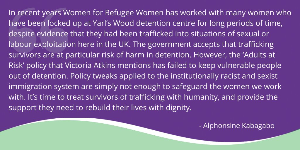 In this reply, the Safeguarding Minister references the 'Adults at Risk' policy which should protect trafficking survivors from detention. But our work shows that this policy has failed. It's time for real support & an end to detention.  Our director Alphonsine Kabagabo responds: