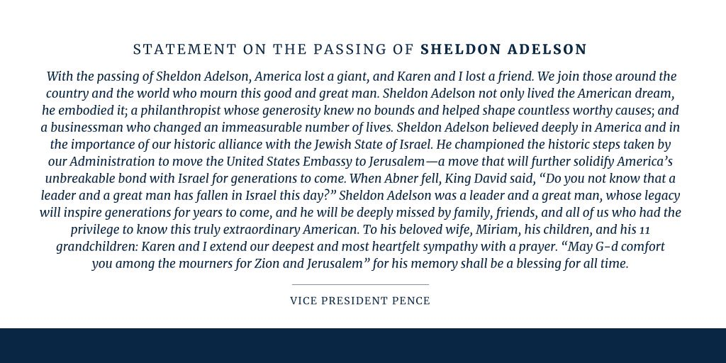 Replying to @Mike_Pence: Statement from Vice President Pence on the Passing of Sheldon Adelson