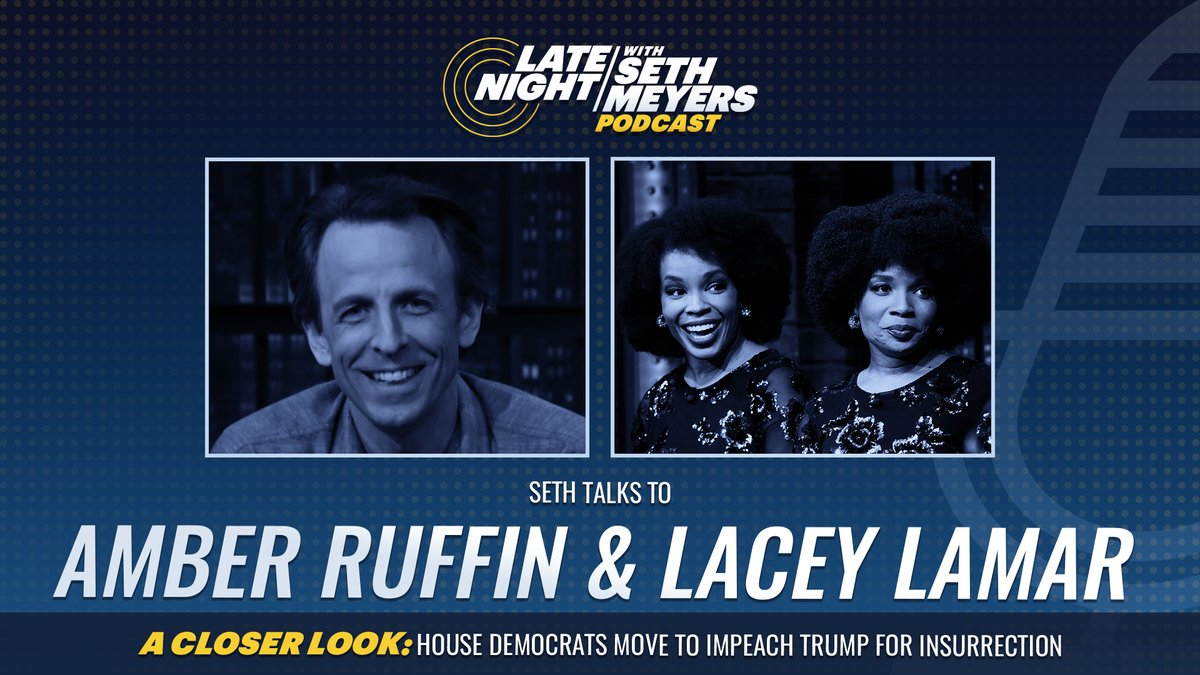 On today's #LNSM Podcast: @ambermruffin and her sister Lacey Lamar! Plus, @SethMeyers takes #ACloserLook at House Democrats impeachment efforts against Trump.  🎧 Apple Podcasts:  🎧 Spotify: