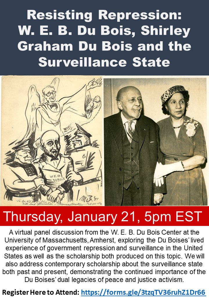 Join us on Thursday, January 21 at 5pm EST for a virtual webinar featuring @blackleftaf, @eboninerd and @drashleyfarmer.  Title: Resisting Repression: W. E. B. Du Bois, Shirley Graham Du Bois and the Surveillance State  Please register to attend here:
