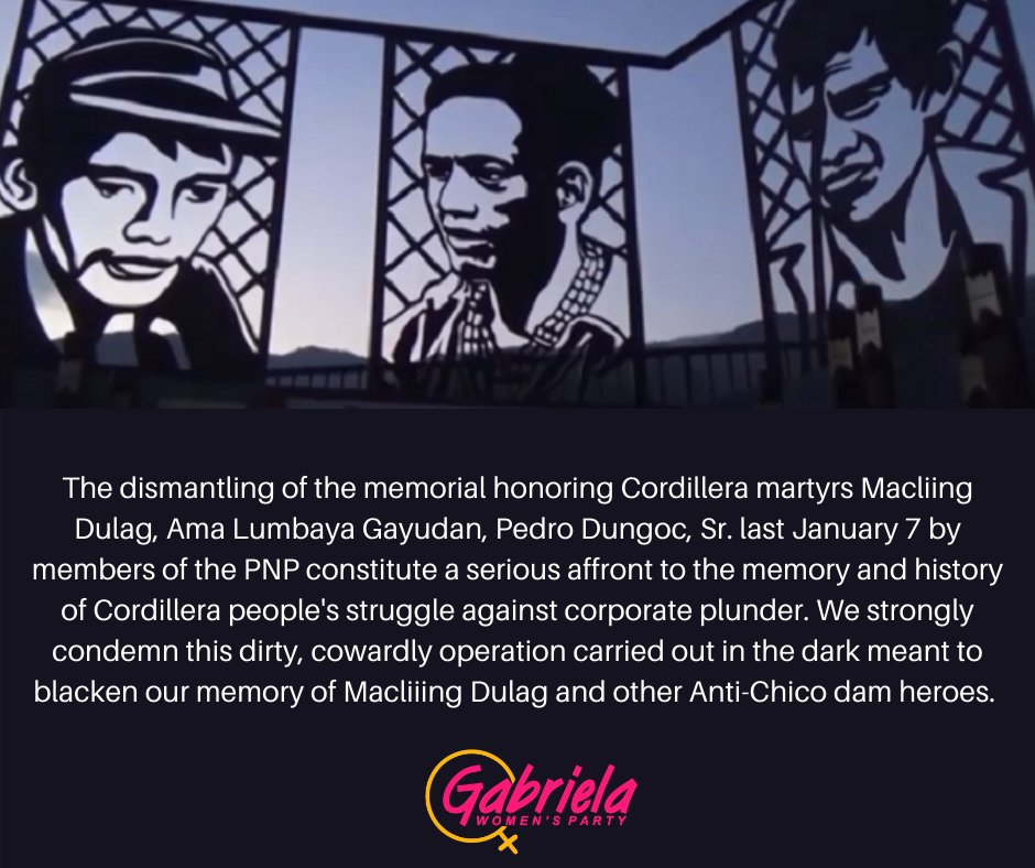 We vehemently condemn the dismantling of the memorial honoring Cordillera martyrs Macliing Dulag, Ama Lumbaya Gayudan, Pedro Dungoc, Sr. by members of the PNP constitute a serious affront to the memory and history of Cordillera peoples struggle against corporate plunder.