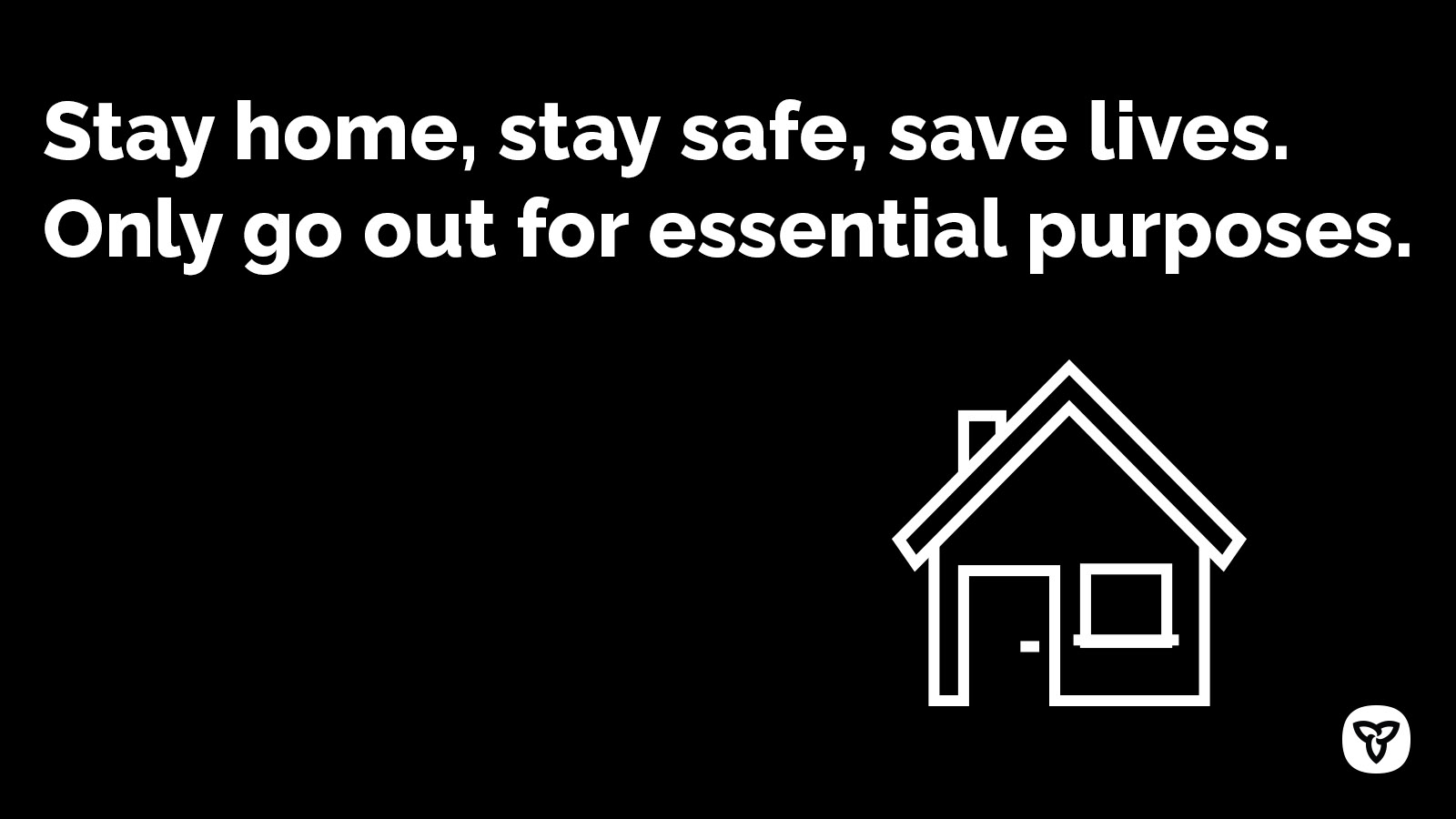 Image Text : Stay home, stay safe, save lives. Only go out for essential purposes.