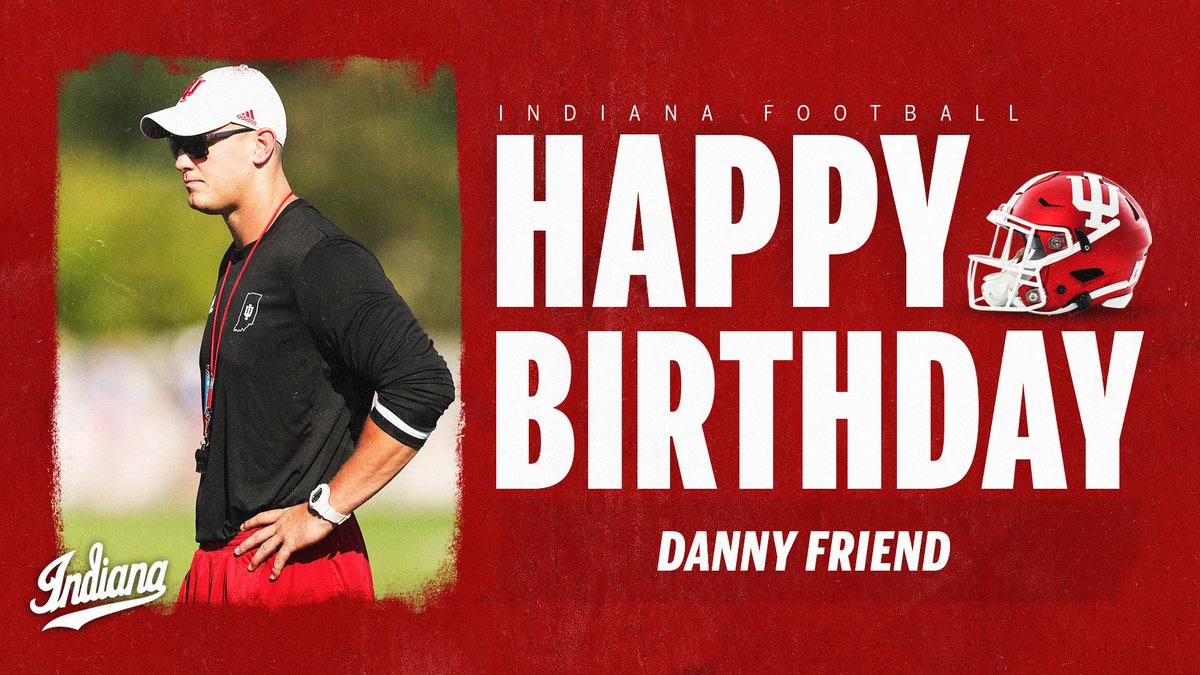 Replying to @IndianaFootball: Happy birthday to Coach Danny Friend!  @danfriend84 | #LEO