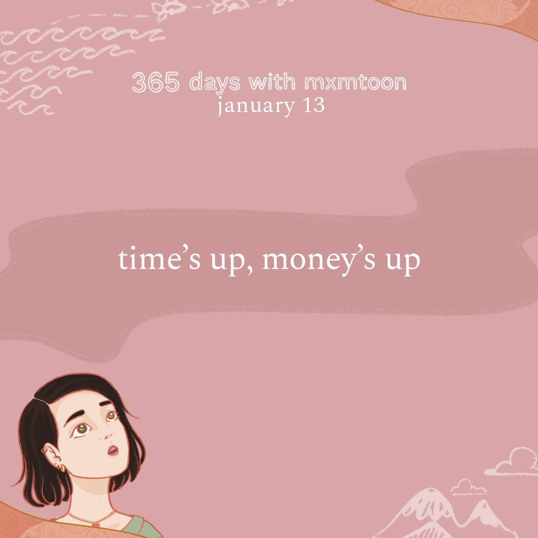 january 13: time's up, money's up   @mxmtoon