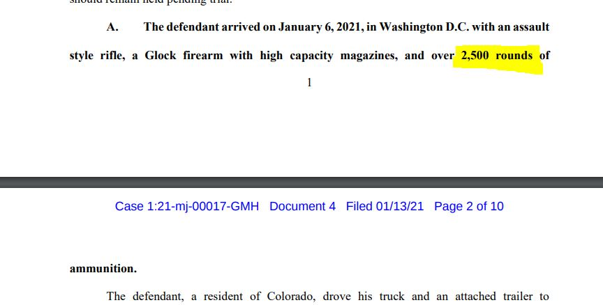NEW:   Colorado man arrested at US Capitol and accused of threatening to shoot Speaker Nancy Pelosi in the head .. came to DC with *2,500* rounds of ammunition, according to new court filing