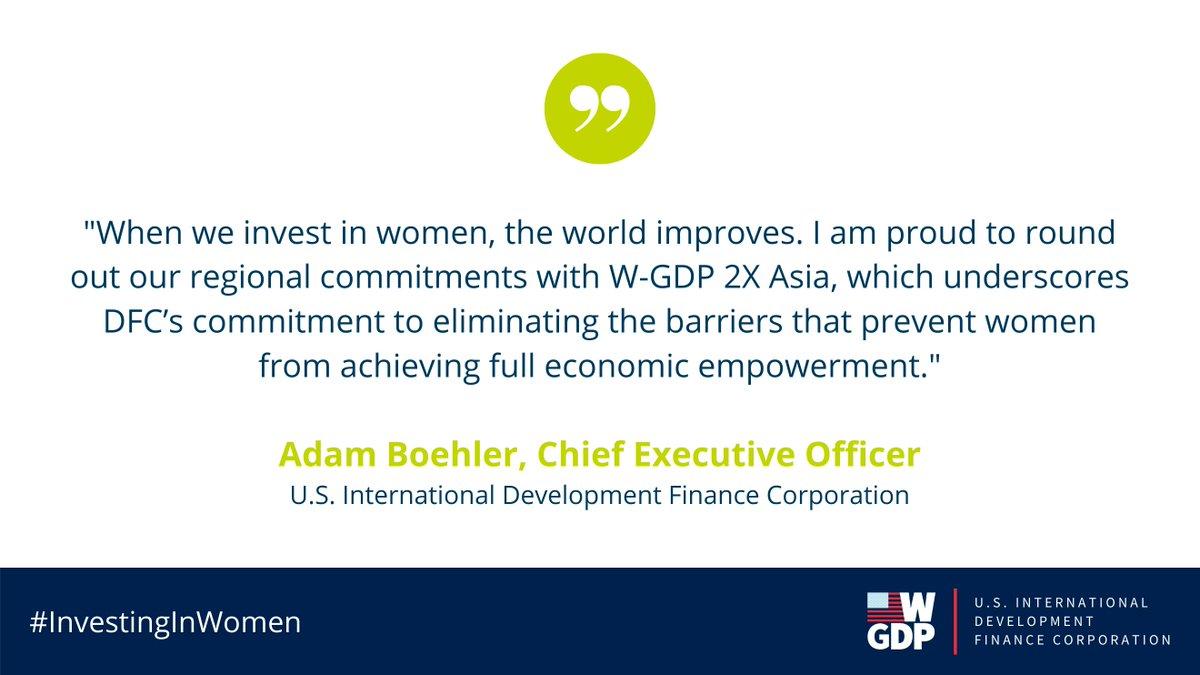 Today @AdamUSDFC announced a $1 Billion W-GDP 2X Asia Initiative—DFC's fourth regionally focused #WGDP 2X commitment! Details: https://t.co/CdJtCzJoBq #InvestingInWomen https://t.co/ygoiAAQy7D