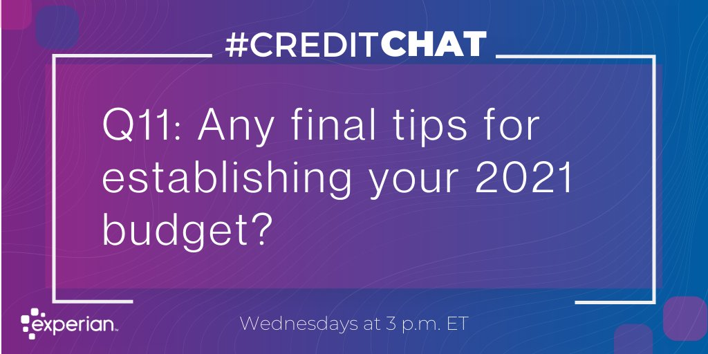 Replying to @Experian: Q11: Any final tips for establishing your 2021 budget? #CreditChat