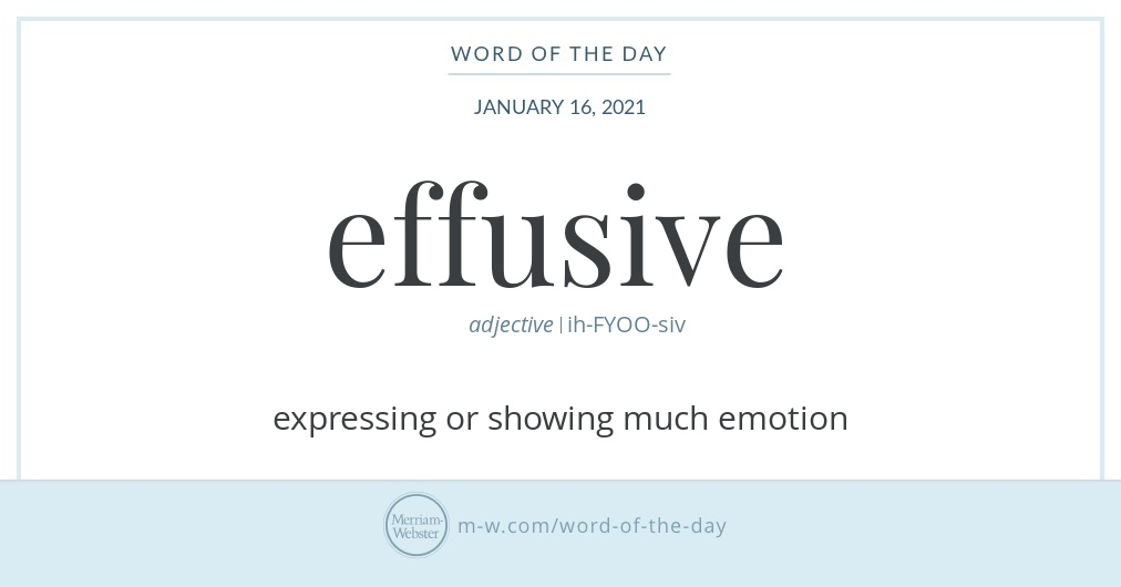 Good morning! Today's #WordOfTheDay is 'effusive'