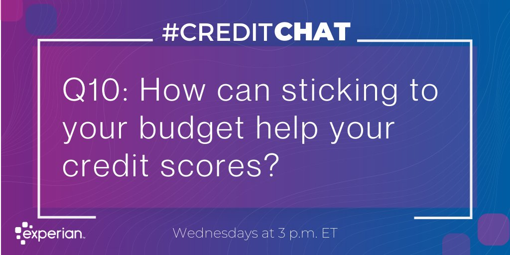 Replying to @Experian: Q10: How can sticking to your budget help your credit scores? #CreditChat