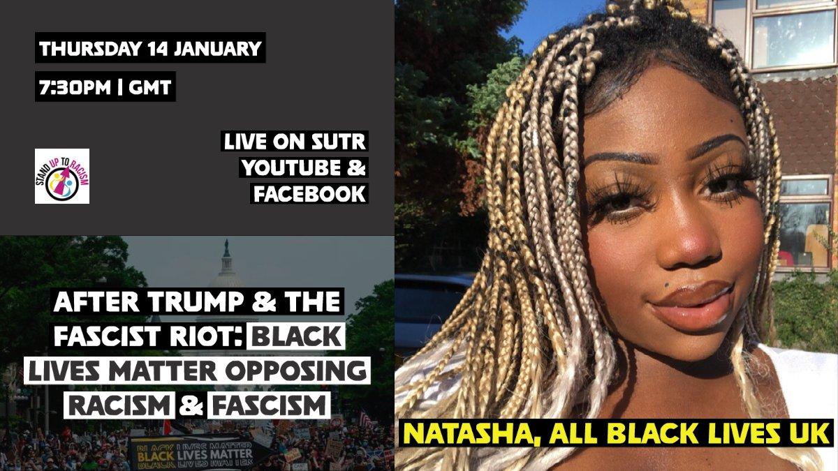 Natasha & Aima from .@AllBlackLivesUK  will be speaking on 'After #Trump's #CapitolRiots #BlackLivesMatter opposing racism & fascism'.  Thurs 14 Jan - 7.30pm on Facebook & YouTube Live   Facebook Livestream:  Youtube Live: