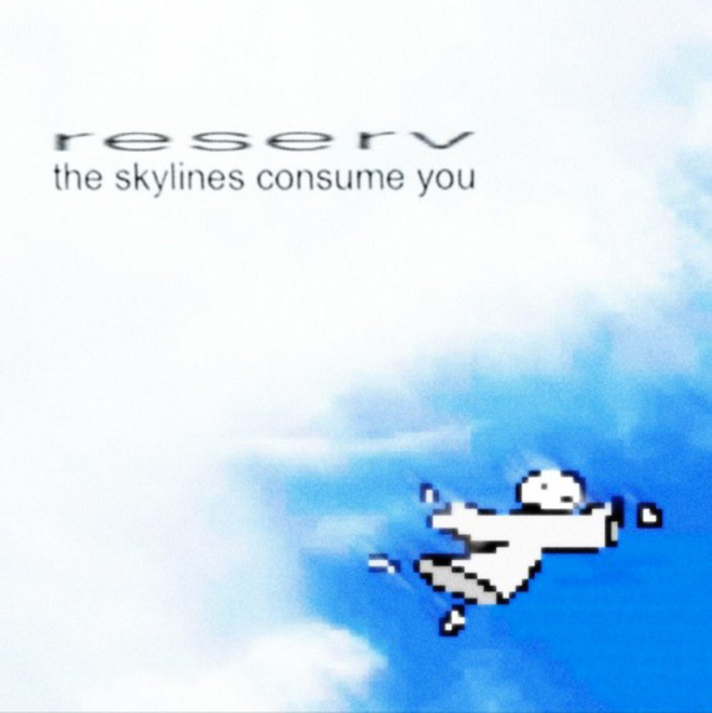 """""""The Skylines Consume You"""" is the brand new project from reserv. Don't sleep:    [@reserrvv]"""