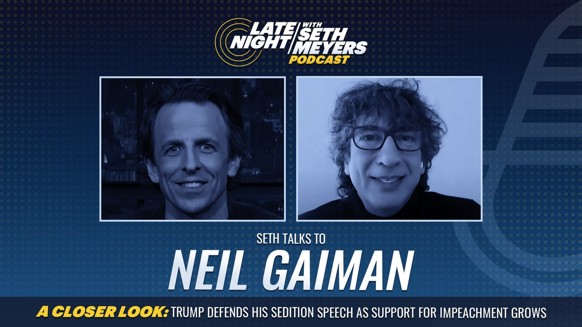 On today's #LNSM Podcast: author @neilhimself! Plus, @SethMeyers takes #ACloserLook at Trump's defense of his sedition speech.  🎧 Apple Podcasts:  🎧 Spotify:  🎧 Google Play: