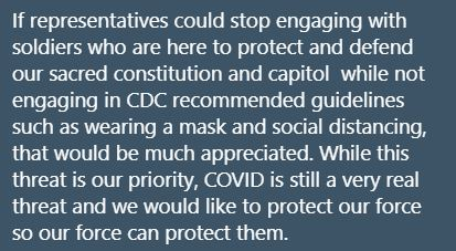 A Guard leader currently at the Capitol sent me this note saying they're tired of lawmakers talking with their soldiers while not respecting COVID precautions: