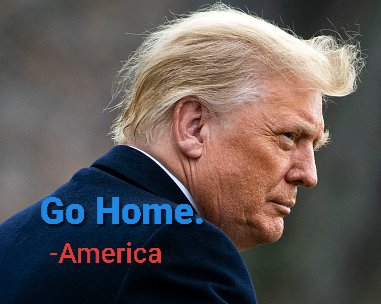 Mr. Trump, You are not special.  We do not love you. Go Home.  Sincerely, America 🇺🇸 #ImpeachedAgain #ImpeachmentDay #AmericaOrTrump