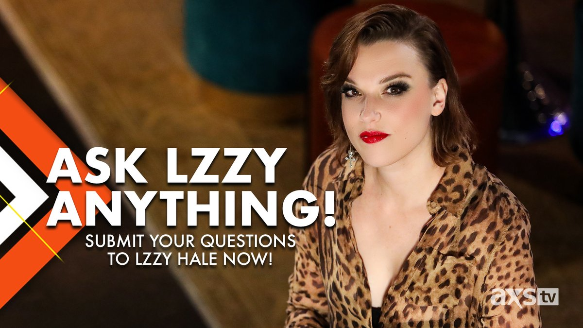 You ask, @LZZYHALE will answer! Send us the questions your dying to ask Lzzy!