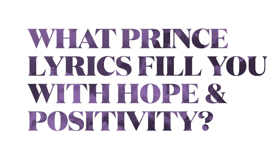 Facing the future with optimism and peace was a major theme in Prince's work, especially in his more spiritual songs. What are the Prince lyrics that most fill you with hope and positivity? #Peace #princemusic
