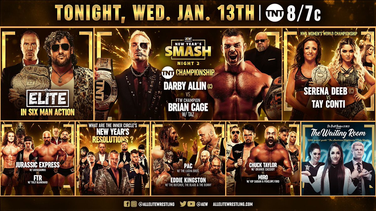 Coming up on TNT #AEWDynamite, a ppv level card New Year's Smash Night 2! -TNT Title @DarbyAllin v Brian Cage -PAC v Eddie Kingston -The Elite 6man tag -NWA Women's Title @SerenaDeeb v Tay Conti -FTR v Marko/Jungle Boy -Chuck v Miro -Inner Circle -Dr. Britt's Waiting Room w/ Cody